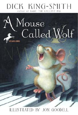 A Mouse Called Wolf By King-Smith, Dick/ Goodell, Jon (ILT)